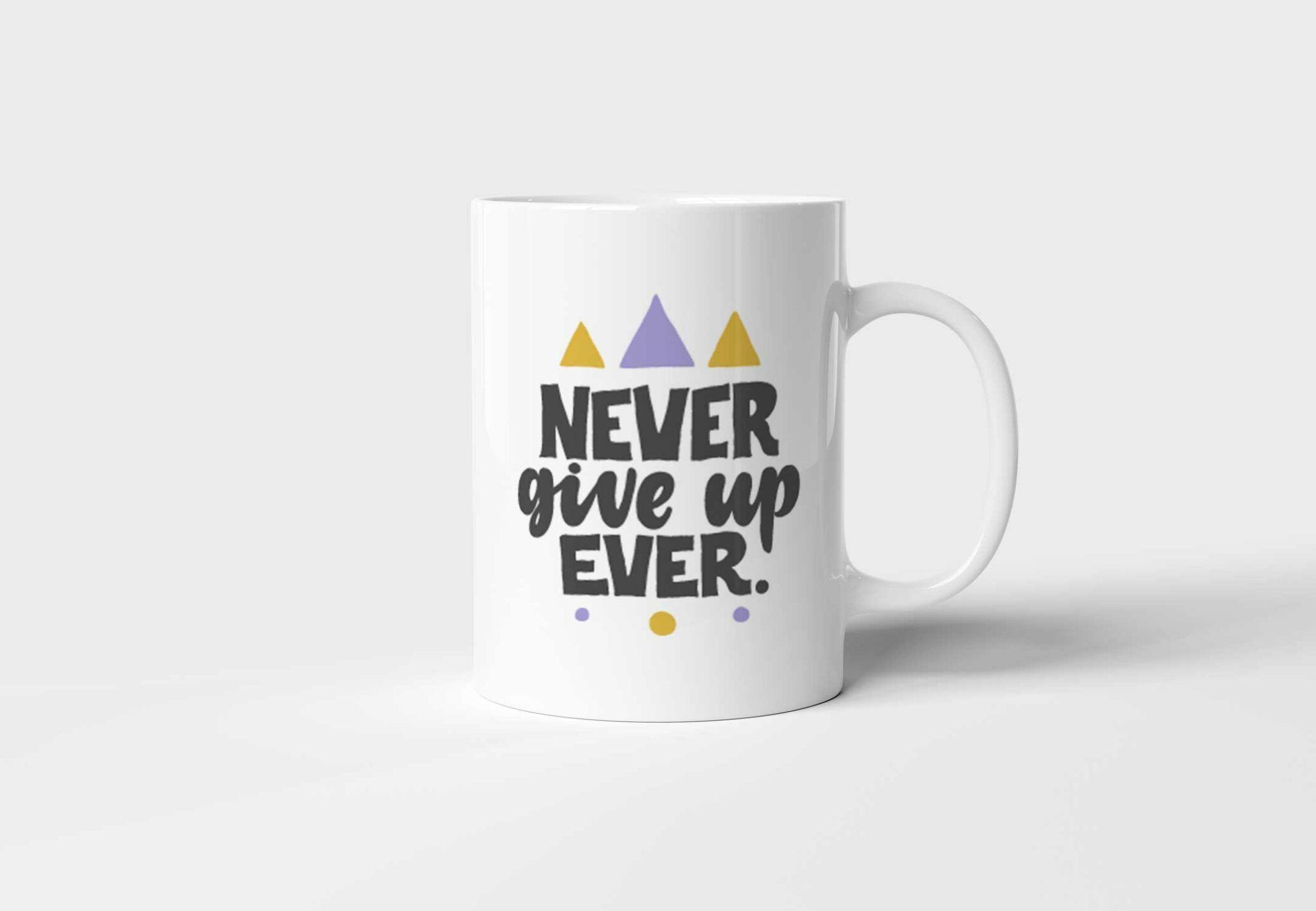 Bílý keramický motivační hrnek Never Give Up Ever. s potiskem v Brně