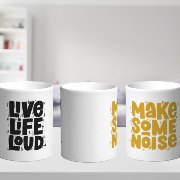 Bílý keramický hrnek Live Life Loud Make Some Noise