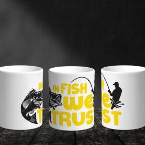 Bílý keramický hrnek pro rybáře In Fish We Trust