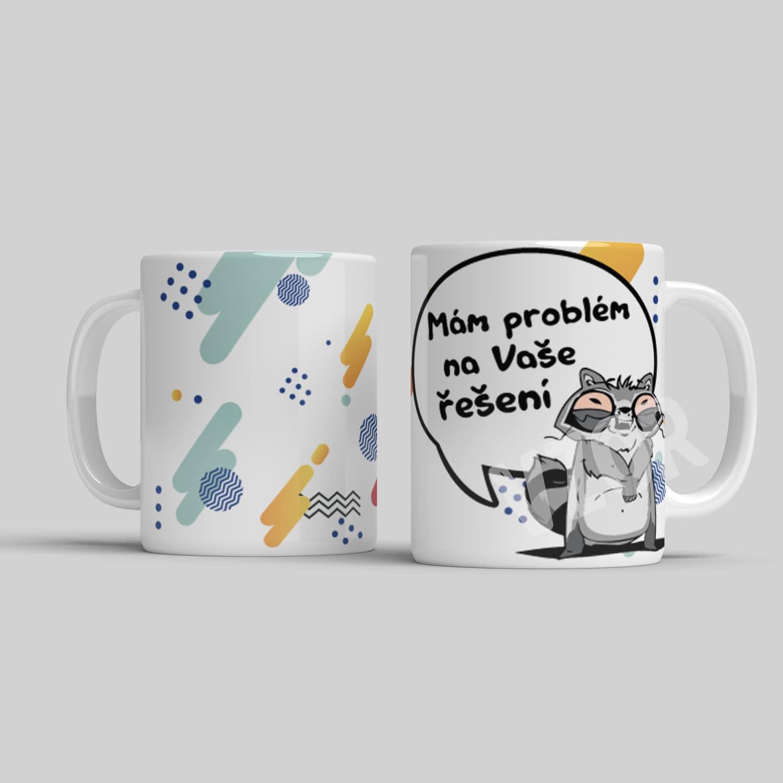 Vtipný hrnek Mám problém na Vaše řešení ❤️