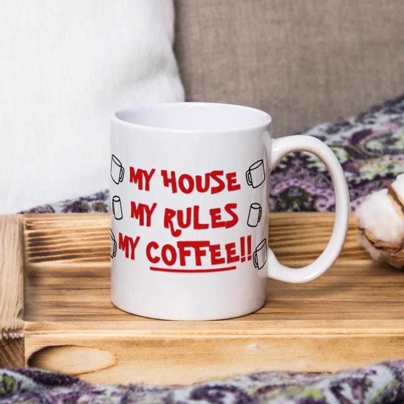 Hrnek My House My Rules My Coffee