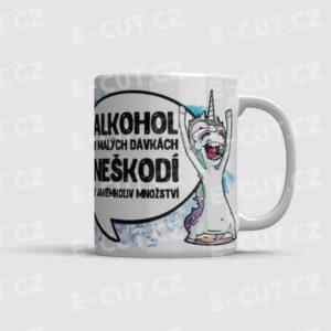 Hrnek Alkohol v malých dávkách neškodí...
