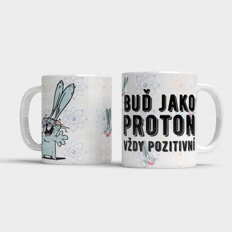 Hrnek Buď jako proton vždy pozitivní